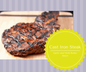 Cast Iron-Pan-Seared Steak with Garlic and Herb Butter Sauce