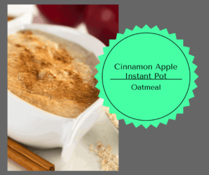 Instant Pot-Apple and Cinnamon Oatmeal
