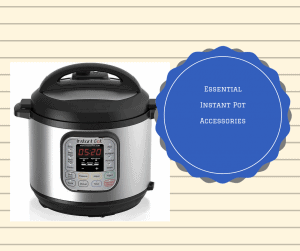 8 Items Every Instant Pot Owner Needs