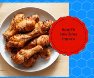 Instant Pot-Honey Chicken Drumsticks