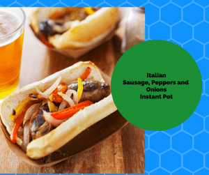Instant Pot-Italian Sausage and Peppers