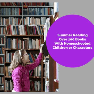 Summer Reading for Homeschooled Children, Books With Homeschooled Children or Characters