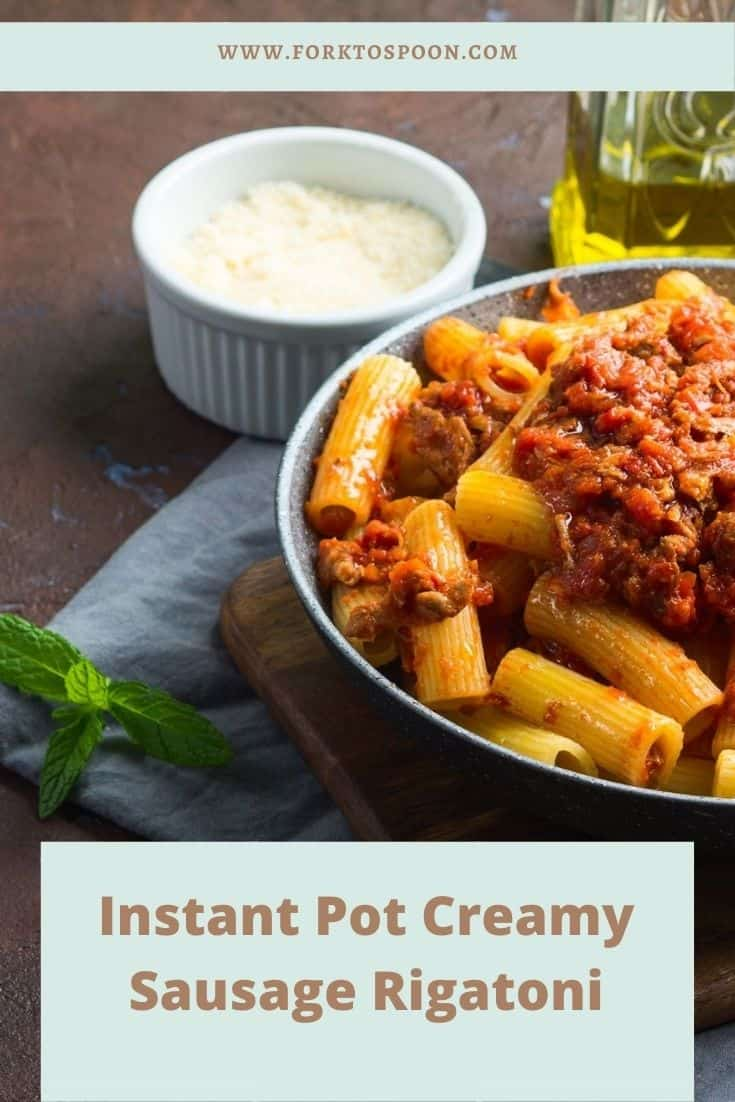 Instant Pot Creamy Sausage Rigatoni