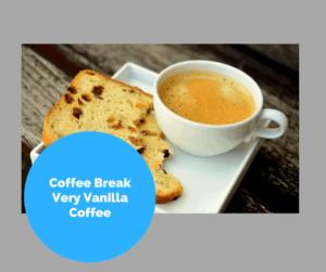 Coffee Break Time-Very Vanilla Coffee