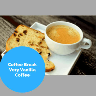 Coffee Break Time-Very Vanilla Coffee