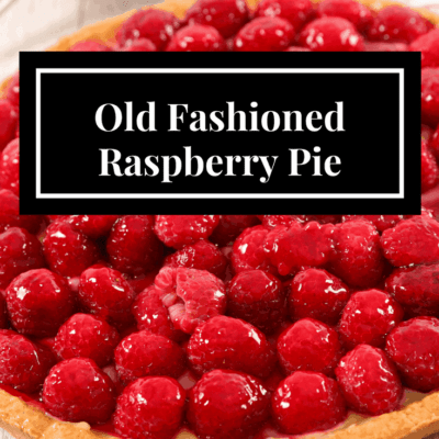 Old Fashioned-Raspberry Cream Pie