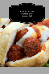 Back to School Meal-Keep It In Your Freezer! Instant Pot Meatball Subs