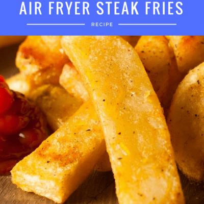 Air Fryer-Steak French Fries