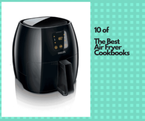 Top 10 Air Frying Cookbooks