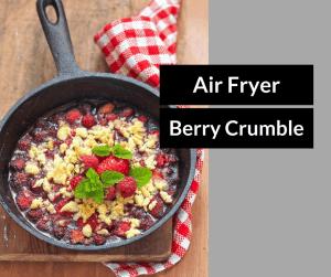 Air Fryer-Three Berry Crumble