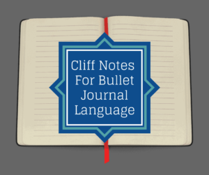 Cliff Notes Of Bullet Journal Words
