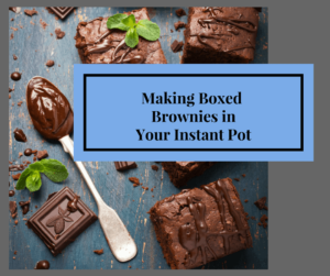 Instant Pot-How to Make Boxed Brownies in the Instant Pot