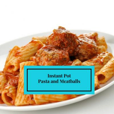 Instant Pot-Pasta and Meatballs