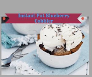Instant Pot-Blueberry Cobbler