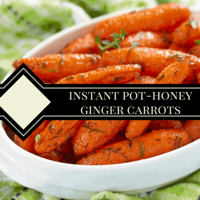Instant Pot-Honey Ginger Carrots