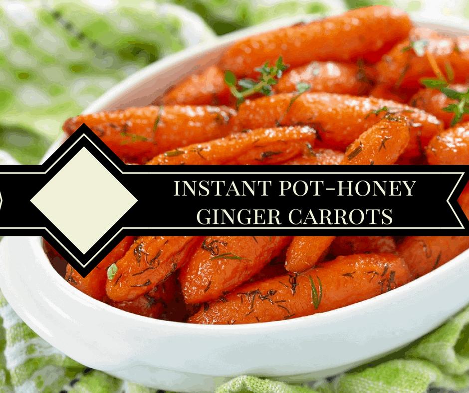 Instant Pot, Pressure Cooker, Honey Ginger Carrots, Vegetable, Side Dish, Thanksgiving, Christmas, Cookout