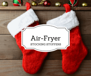 The Best Air Fryer Stocking Stuffers