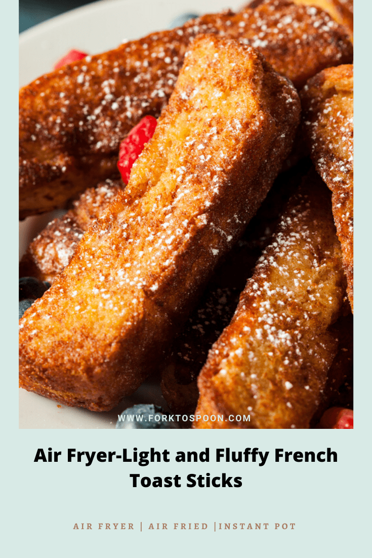 Air Fryer-Light and Fluffy French Toast Sticks