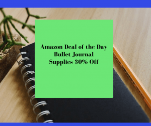 30% Off Bullet Journal Supplies-TODAY ONLY!