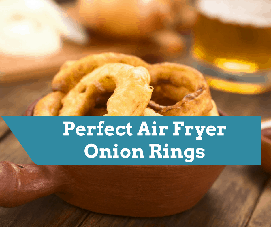 Air Fryer Perfect Onion Rings