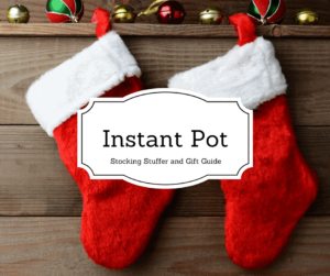 Instant Pot–THE BEST Stocking Stuffers