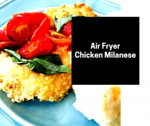Air Fryer-Chicken Milanese