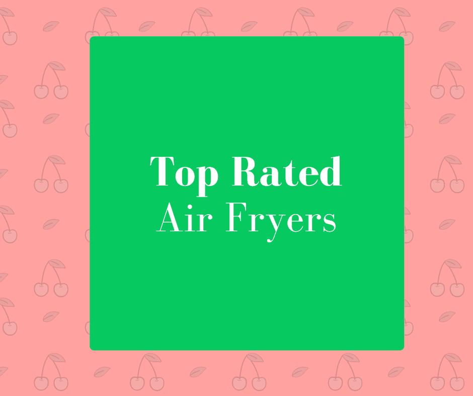 Top 5 Air Fryers