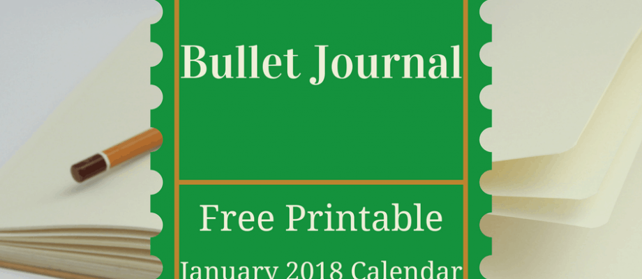 Bullet Journal–Free January 2018 Printable Calendar