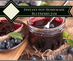 Pressure Cooker, Instant Pot-Homemade Blueberry Jam