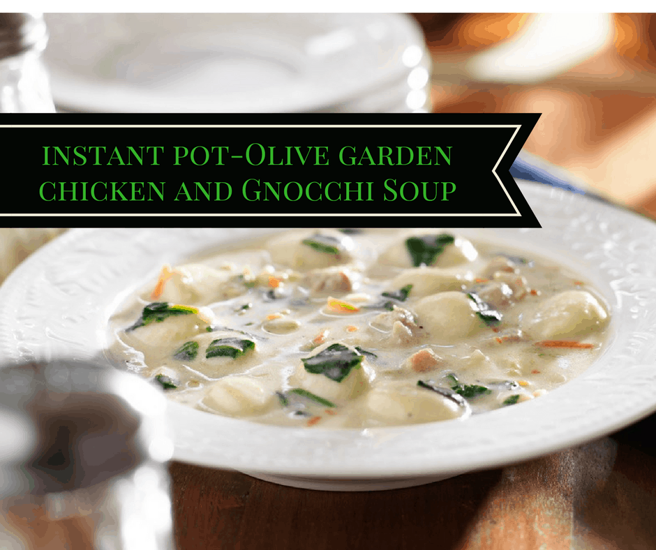 instant pot pressure cooker copycat olive garden chicken and gnocchi soup - Chicken Gnocchi Soup Olive Garden