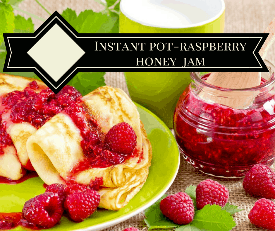 HONEYBERRY JAM RECIPE - Instant Pot-Raspberry Honey Jam