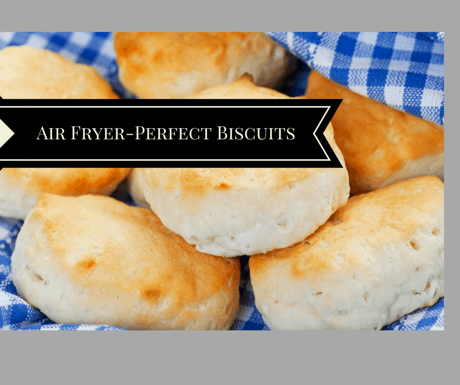Air Fryer Perfect Biscuits