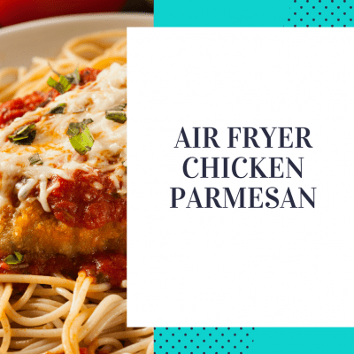 Air Fryer-Chicken Parmesan
