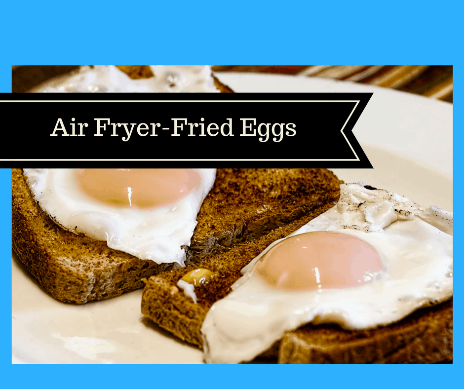 Air Fryer How To Fry An Egg In Your Air Fryer