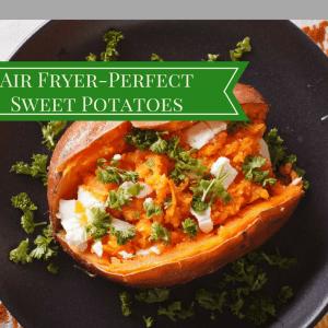 Air Fryer Perfect Sweet Potatoes Potato