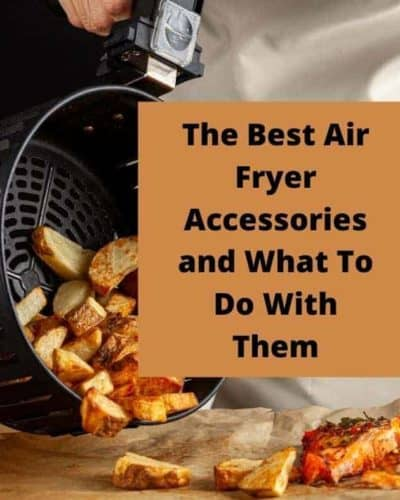 The Best Air Fryer Accessories and What To Do With Them