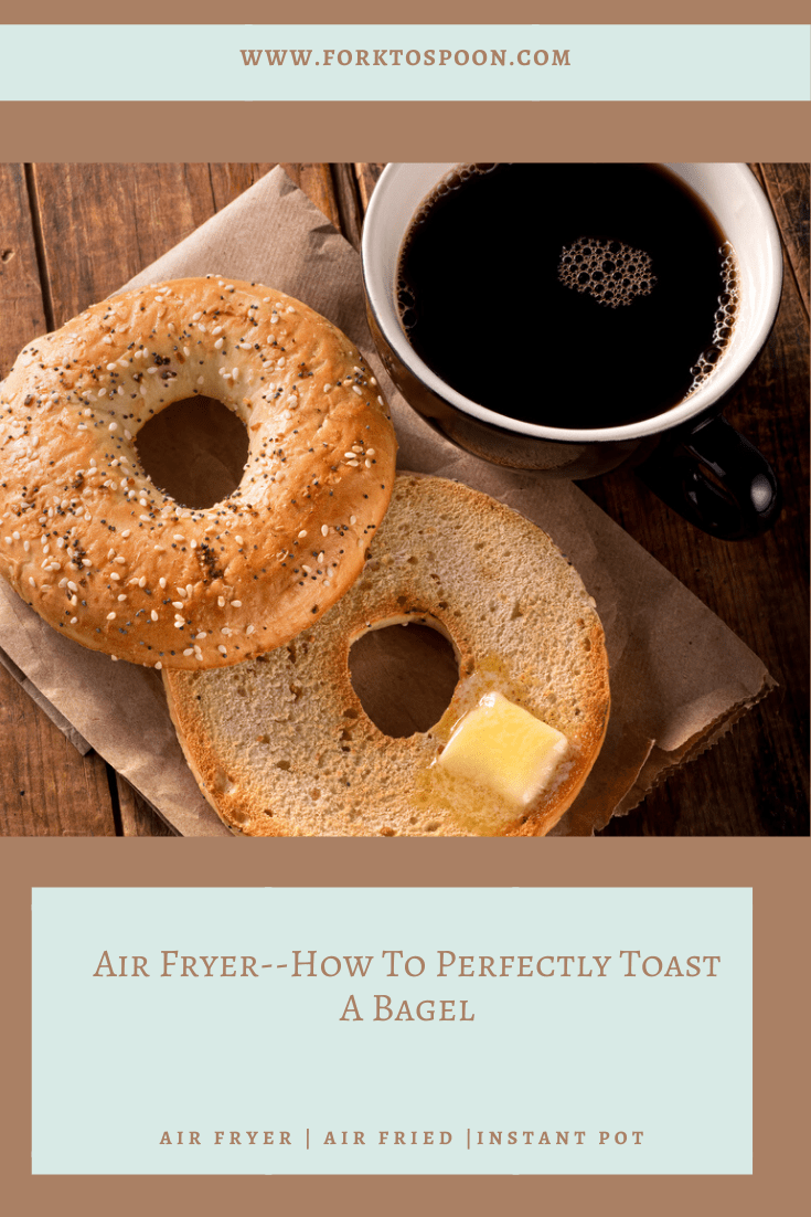 Air Fryer--How To Perfectly Toast A Bagel