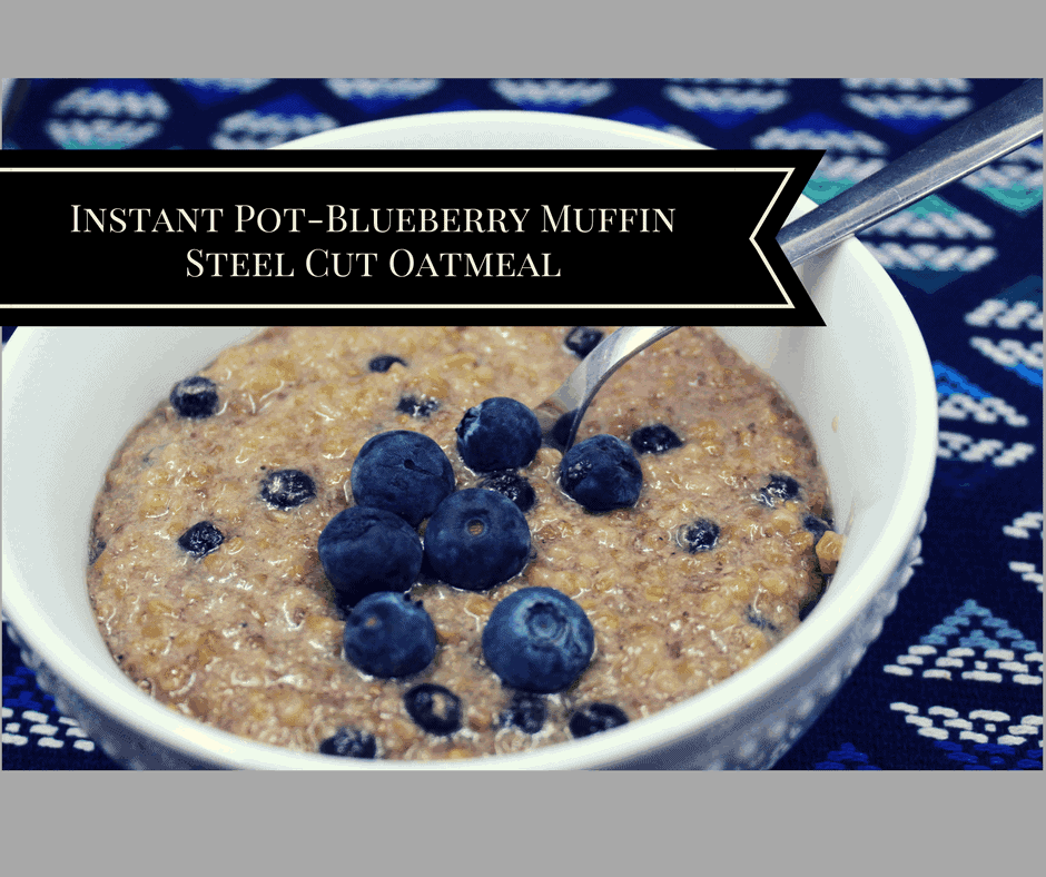 Instant Pot Blueberry Muffin Steel Cut Oatmeal