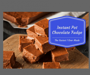Pressure Cooker-Instant Pot-Homemade Chocolate Fudge