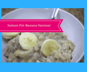 Pressure Cooker (Instant Pot) Banana Oatmeal (In the Mini)