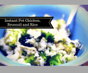 Pressure Cooker-Instant Pot-Chicken Broccoli and Rice