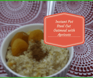 Pressure Cooker-Instant Pot-Steel Cut Oatmeal With Apricots