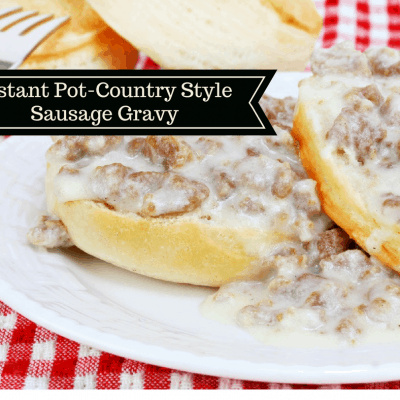 Pressure Cooker (Instant Pot)-Sausage and Gravy