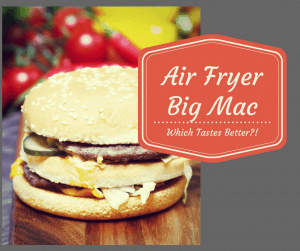 Air Fryer-Copycat Big Mac, Which Tastes Better?!