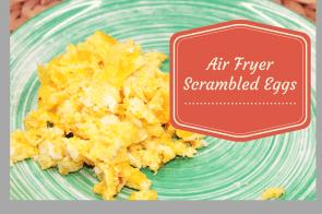 Air Fryer-Perfect Scrambled Eggs