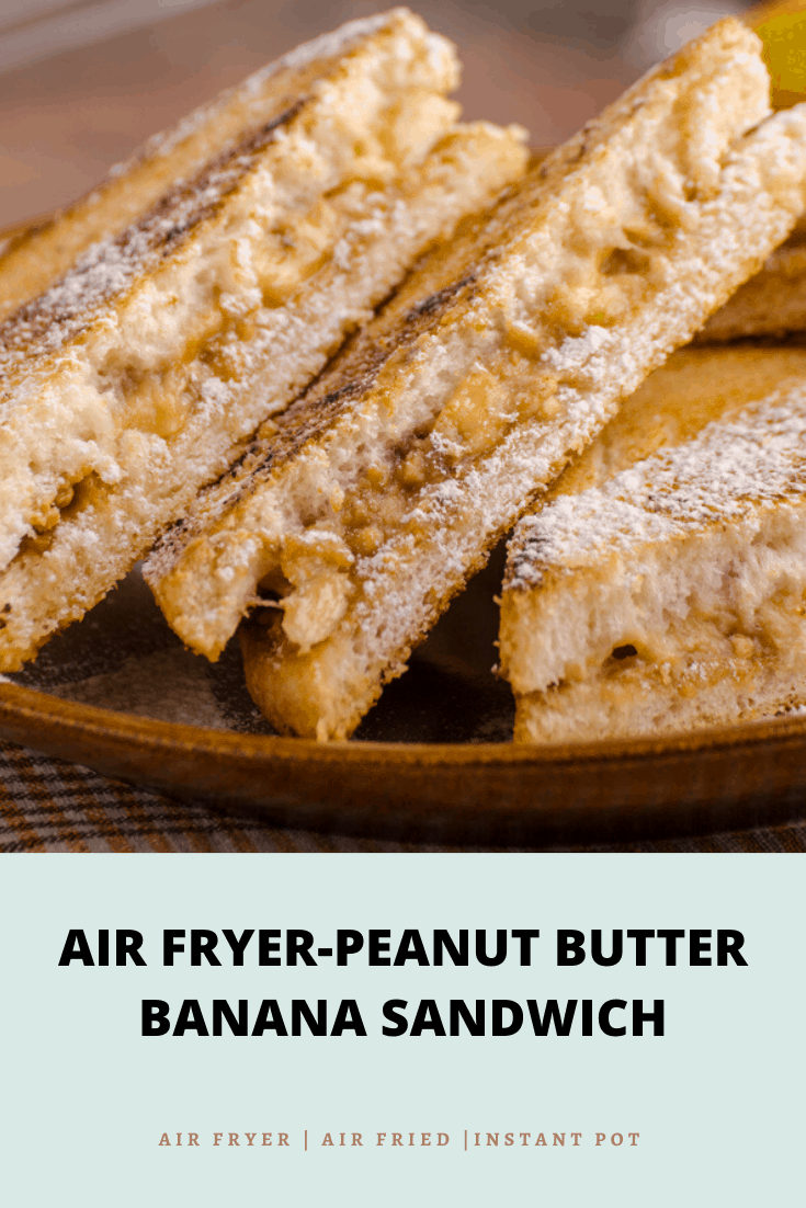 Air Fryer Peanut Butter and Banana Sandwich