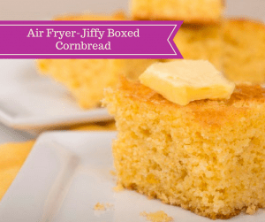 Air Fryer-How To Make Jiffy Cornbread In The Air Fryer