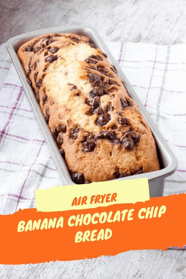 Air Fryer Air Fried Banana Chocolate Chip Bread