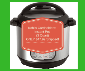 Kohl's Cardholders: Instant Pot (Pressure Cooker) (3 Quart) ONLY $47.99 Shipped!