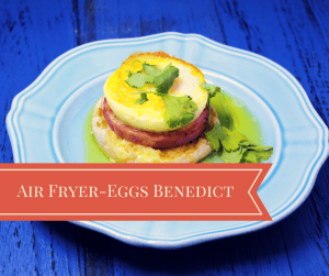 Air Fryer-How to Make Eggs Benedict in the Air Fryer